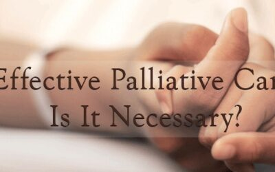 Effective Palliative Care: Is It Necessary?