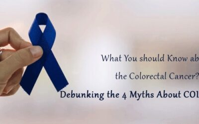 What You should Know about the Colorectal Cancer? Debunking the 4 Myths About Colon Cancer.